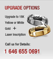 Update Options | Upgrade to 18K Yellow or White Gold plus Laser Inscription | Call us for Details: 1 888 493 3421